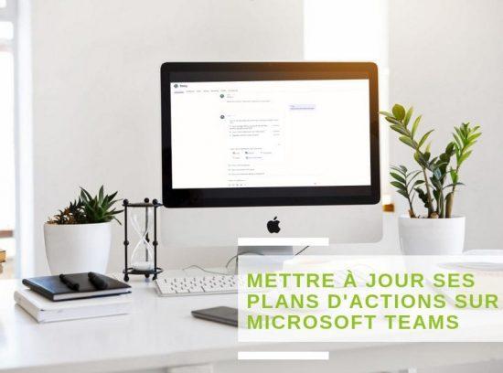 Mettez à jour facilement et rapidement vos plans d'actions sur Microsoft Teams