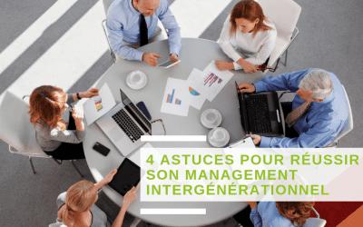 4 astuces pour réussir son management intergénérationnel