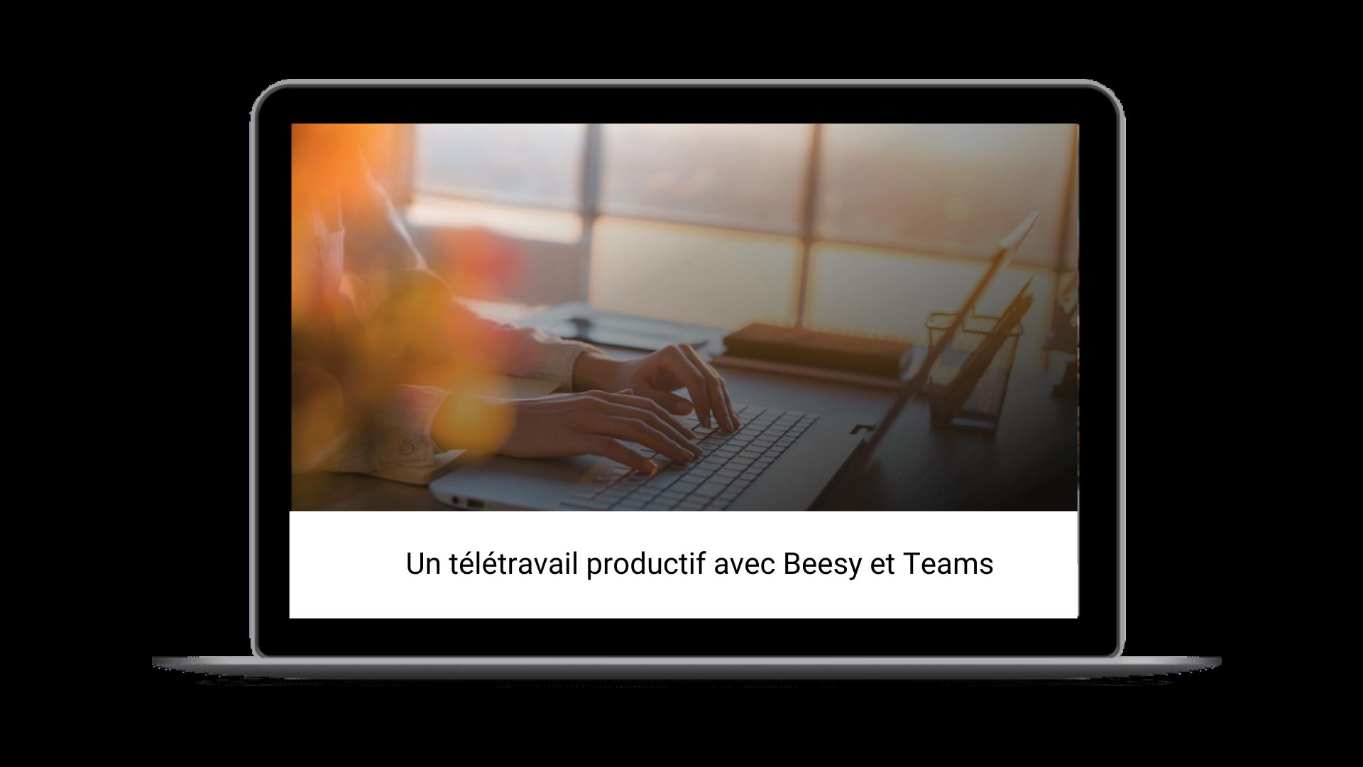 un télétravail productif avec Beesy et Microsoft Teams