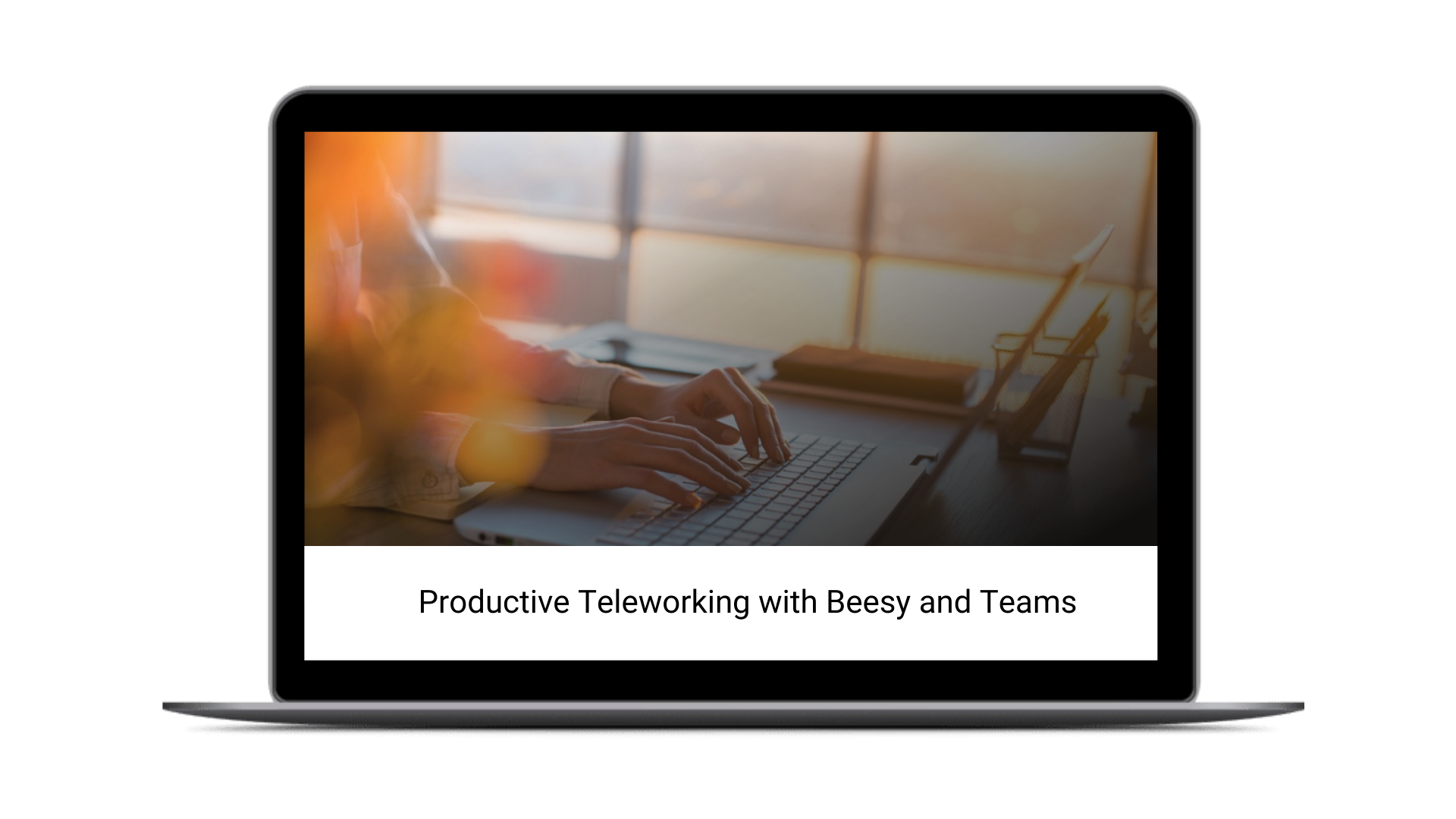 Productive Teleworking with Beesy and Teams