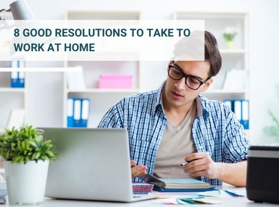 8 good resolutions to take to work at home