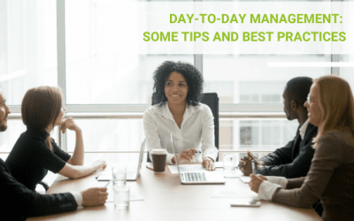 Day-to-day management: some tips and best practices